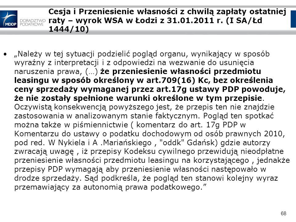 68 Cesja i Przeniesienie własności z chwilą zapłaty ostatniej raty – wyrok WSA w Łodzi z 31.01.2011 r. (I SA/Łd 1444/10) Należy w tej sytuacji podziel
