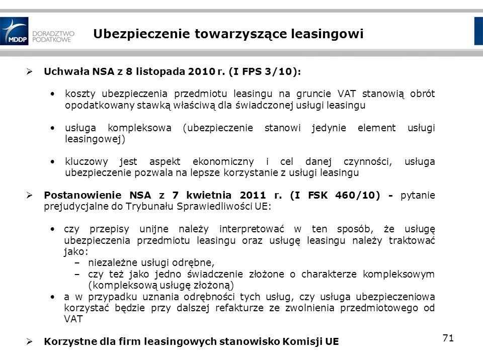 Ubezpieczenie towarzyszące leasingowi Uchwała NSA z 8 listopada 2010 r. (I FPS 3/10): koszty ubezpieczenia przedmiotu leasingu na gruncie VAT stanowią