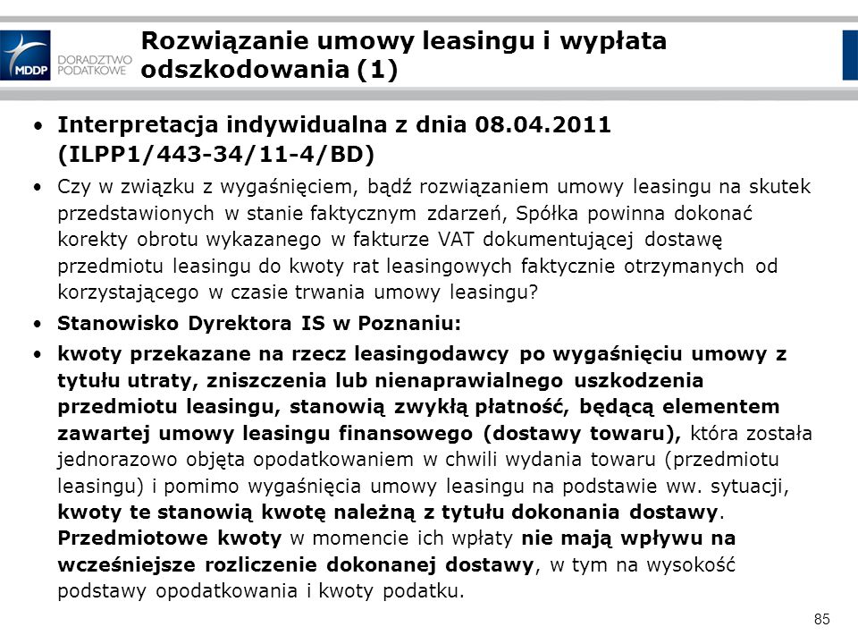 85 Rozwiązanie umowy leasingu i wypłata odszkodowania (1) Interpretacja indywidualna z dnia 08.04.2011 (ILPP1/443-34/11-4/BD) Czy w związku z wygaśnię