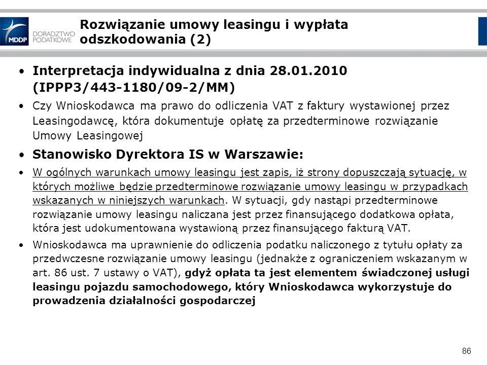 86 Rozwiązanie umowy leasingu i wypłata odszkodowania (2) Interpretacja indywidualna z dnia 28.01.2010 (IPPP3/443-1180/09-2/MM) Czy Wnioskodawca ma pr