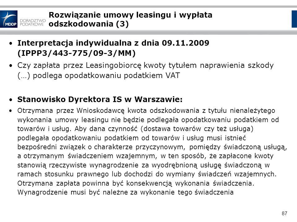 87 Rozwiązanie umowy leasingu i wypłata odszkodowania (3) Interpretacja indywidualna z dnia 09.11.2009 (IPPP3/443-775/09-3/MM) Czy zapłata przez Leasi
