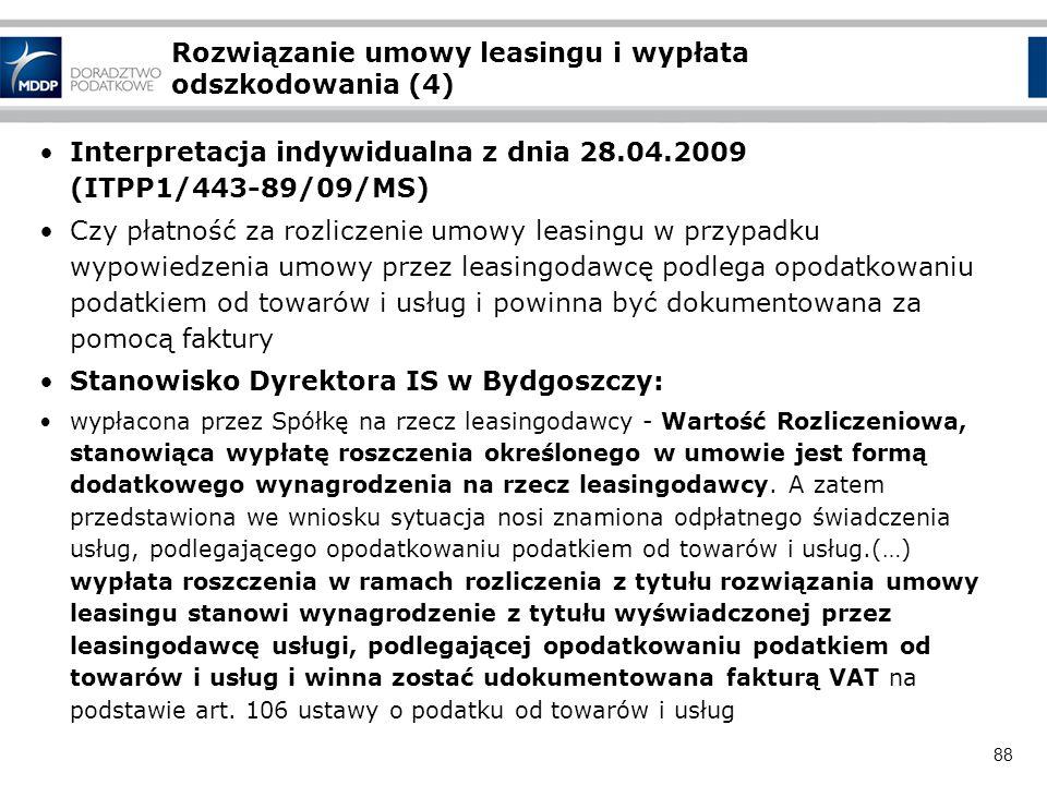 88 Rozwiązanie umowy leasingu i wypłata odszkodowania (4) Interpretacja indywidualna z dnia 28.04.2009 (ITPP1/443-89/09/MS) Czy płatność za rozliczeni