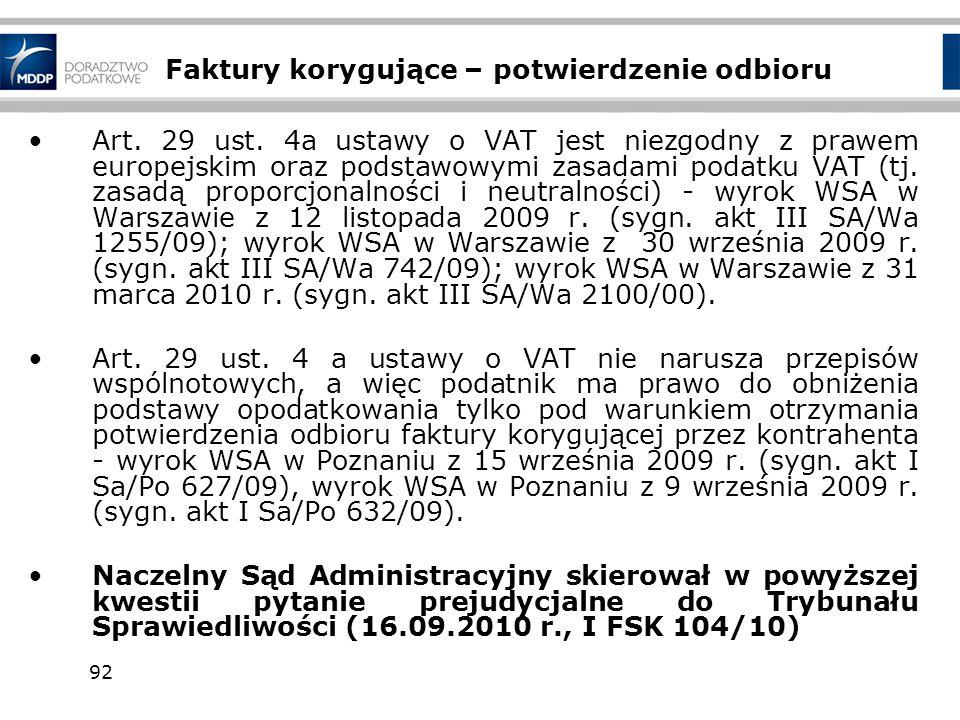 92 Faktury korygujące – potwierdzenie odbioru Art. 29 ust. 4a ustawy o VAT jest niezgodny z prawem europejskim oraz podstawowymi zasadami podatku VAT