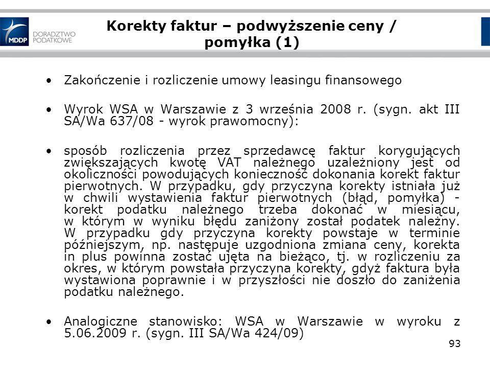 93 Korekty faktur – podwyższenie ceny / pomyłka (1) Zakończenie i rozliczenie umowy leasingu finansowego Wyrok WSA w Warszawie z 3 września 2008 r. (s