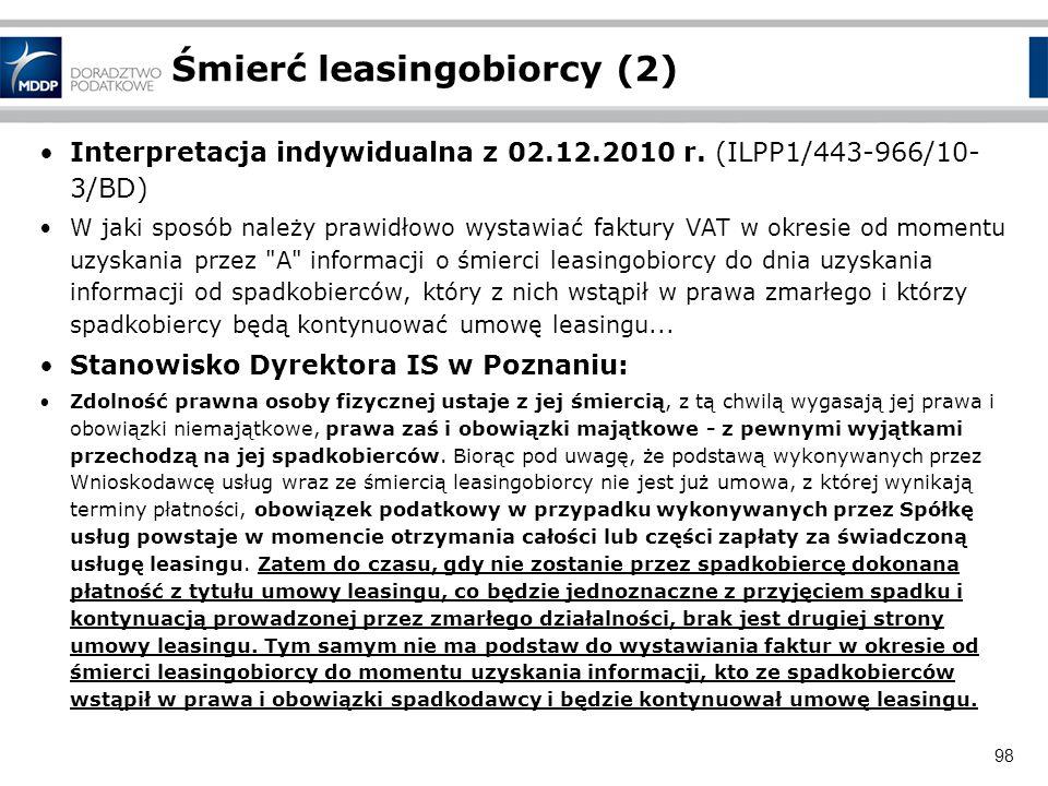 98 Śmierć leasingobiorcy (2) Interpretacja indywidualna z 02.12.2010 r. (ILPP1/443-966/10- 3/BD) W jaki sposób należy prawidłowo wystawiać faktury VAT