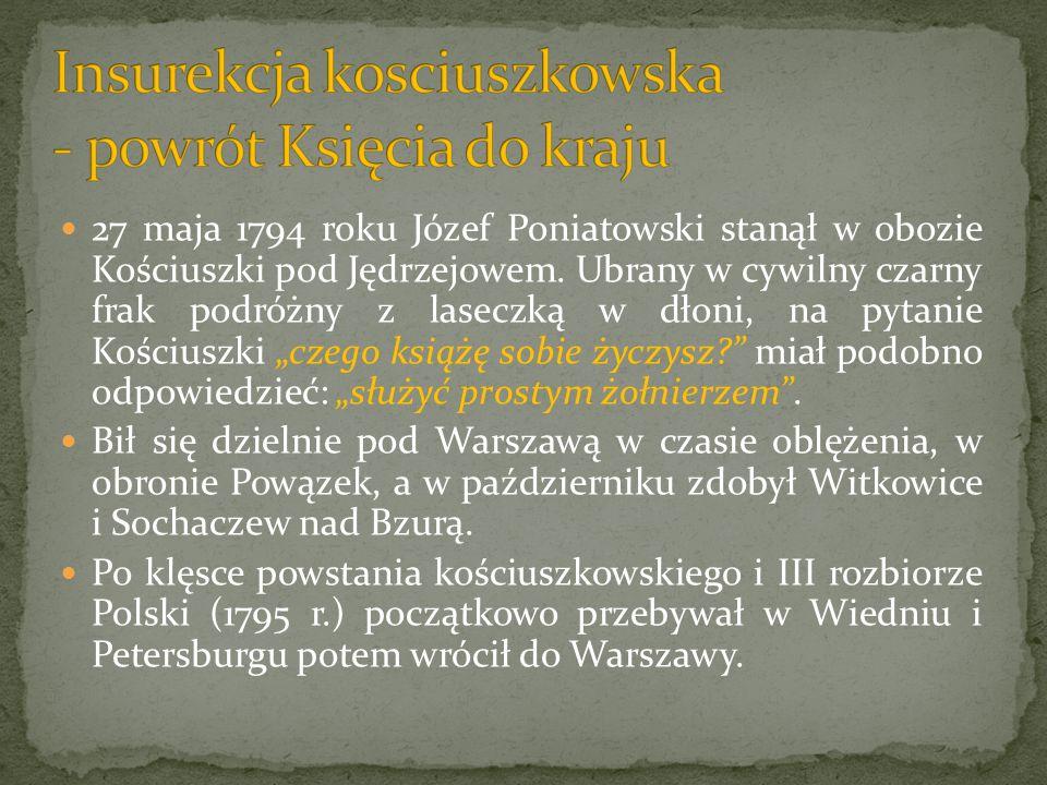 27 maja 1794 roku Józef Poniatowski stanął w obozie Kościuszki pod Jędrzejowem. Ubrany w cywilny czarny frak podróżny z laseczką w dłoni, na pytanie K