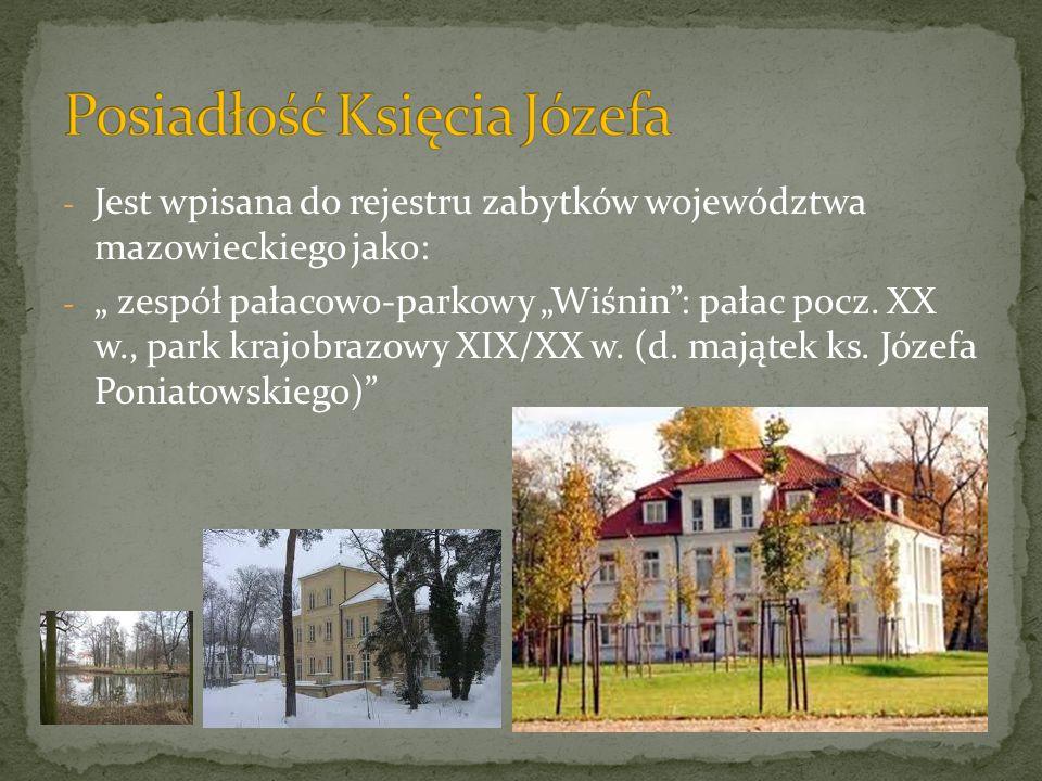 - Jest wpisana do rejestru zabytków województwa mazowieckiego jako: - zespół pałacowo-parkowy Wiśnin: pałac pocz. XX w., park krajobrazowy XIX/XX w. (