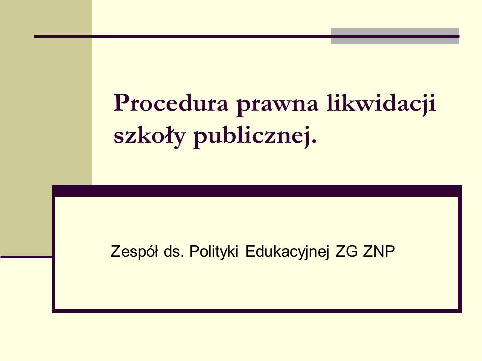 Procedura prawna likwidacji szkoły publicznej. Zespół ds. Polityki Edukacyjnej ZG ZNP