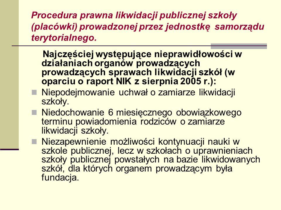 Procedura prawna likwidacji publicznej szkoły (placówki) prowadzonej przez jednostkę samorządu terytorialnego. Najczęściej występujące nieprawidłowośc