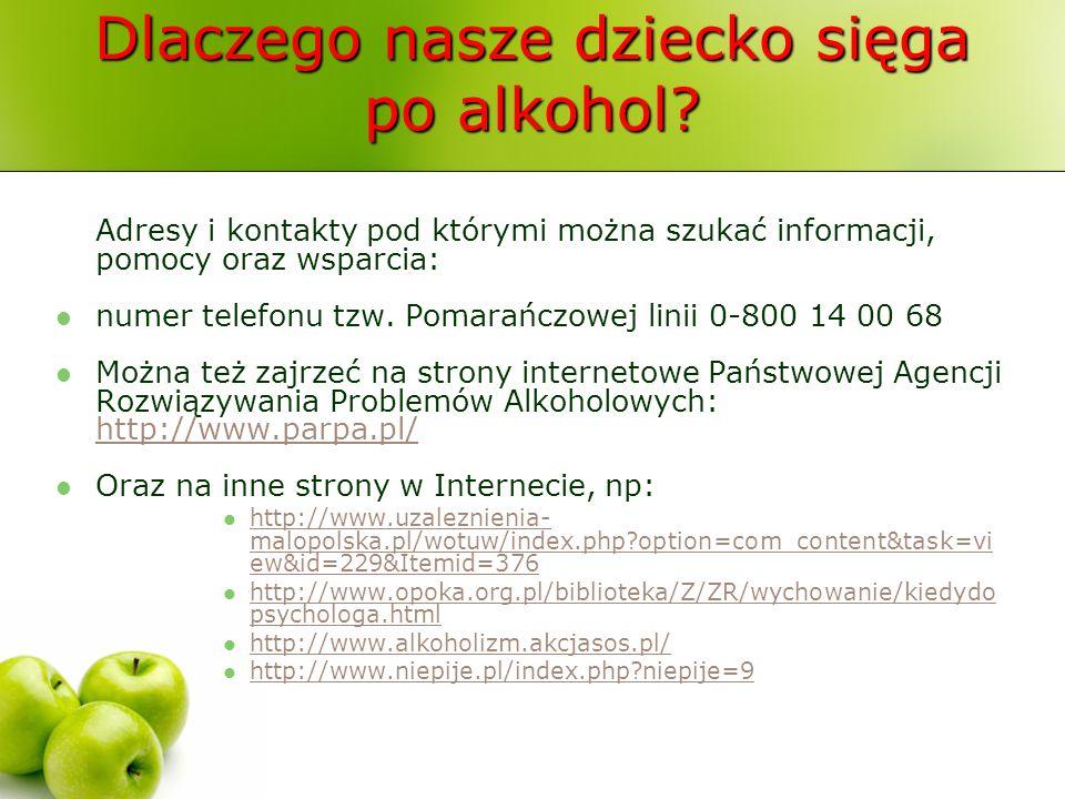 Dlaczego nasze dziecko sięga po alkohol? Adresy i kontakty pod którymi można szukać informacji, pomocy oraz wsparcia: numer telefonu tzw. Pomarańczowe