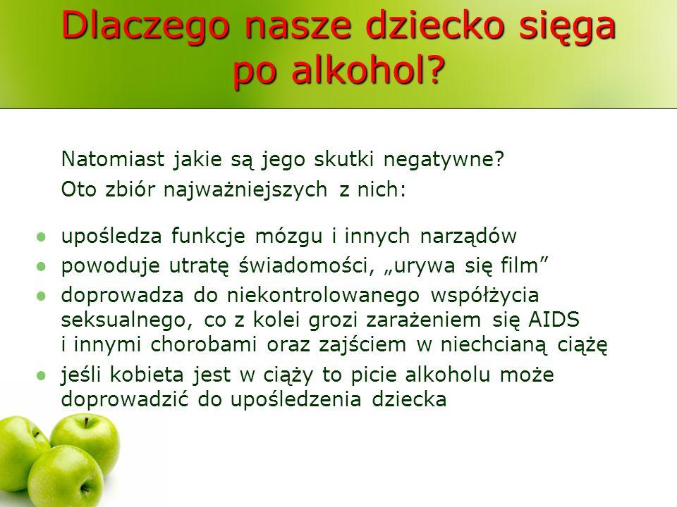 Dlaczego nasze dziecko sięga po alkohol? Natomiast jakie są jego skutki negatywne? Oto zbiór najważniejszych z nich: upośledza funkcje mózgu i innych