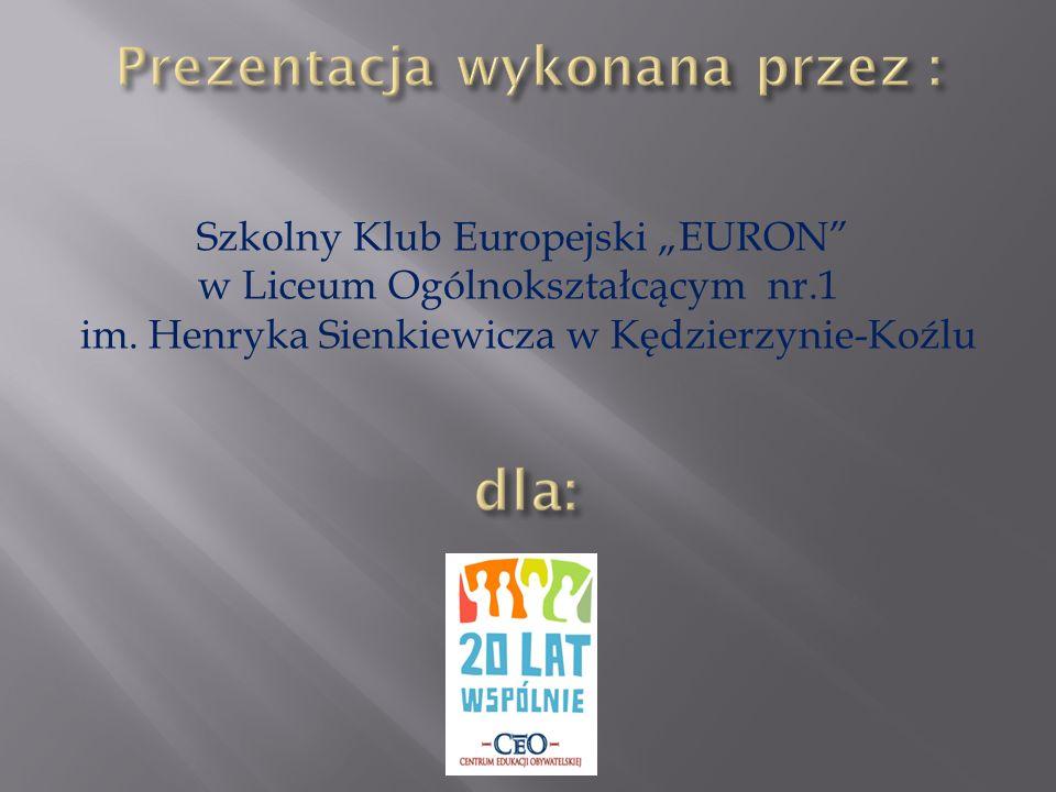 Szkolny Klub Europejski EURON w Liceum Ogólnokształcącym nr.1 im. Henryka Sienkiewicza w Kędzierzynie-Koźlu