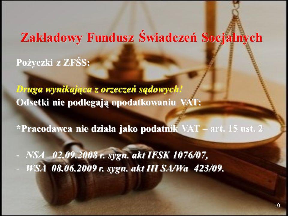 10 Zakładowy Fundusz Świadczeń Socjalnych Pożyczki z ZFŚS: Druga wynikająca z orzeczeń sądowych.