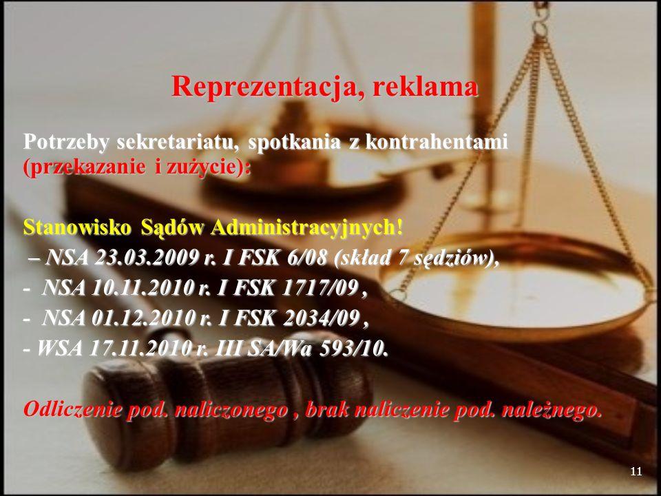 11 Reprezentacja, reklama Potrzeby sekretariatu, spotkania z kontrahentami (przekazanie i zużycie): Stanowisko Sądów Administracyjnych.
