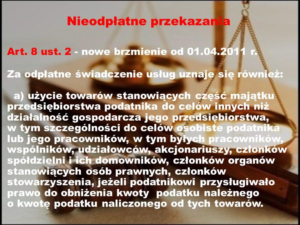Nieodpłatne przekazania Art. 8 ust. 2 - nowe brzmienie od 01.04.2011 r.