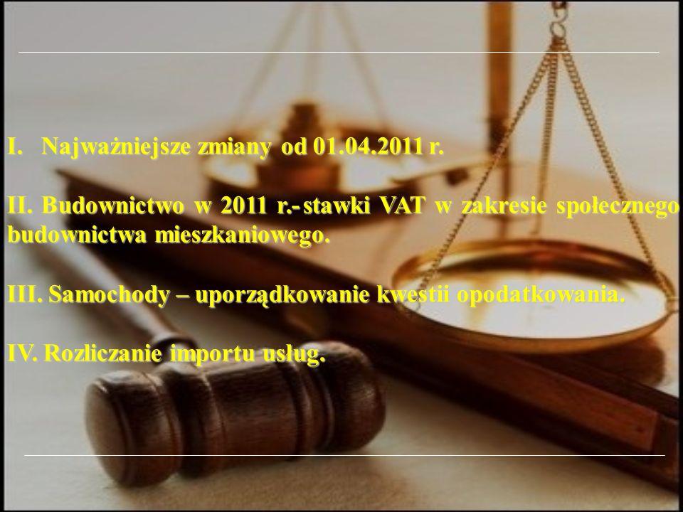 I. Najważniejsze zmiany od 01.04.2011 r. II.