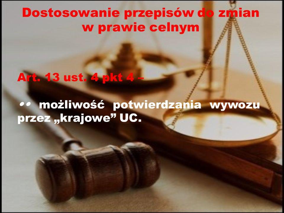 Dostosowanie przepisów do zmian w prawie celnym Art.