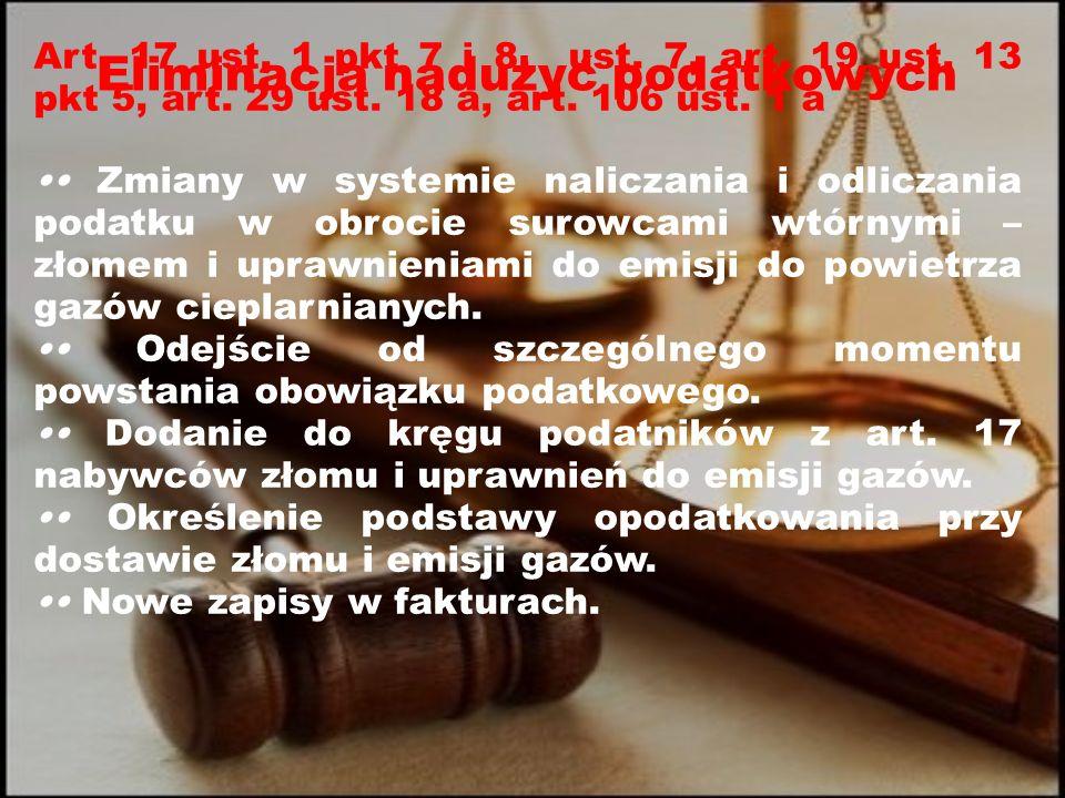 Eliminacja nadużyć podatkowych Art. 17 ust. 1 pkt 7 i 8, ust.