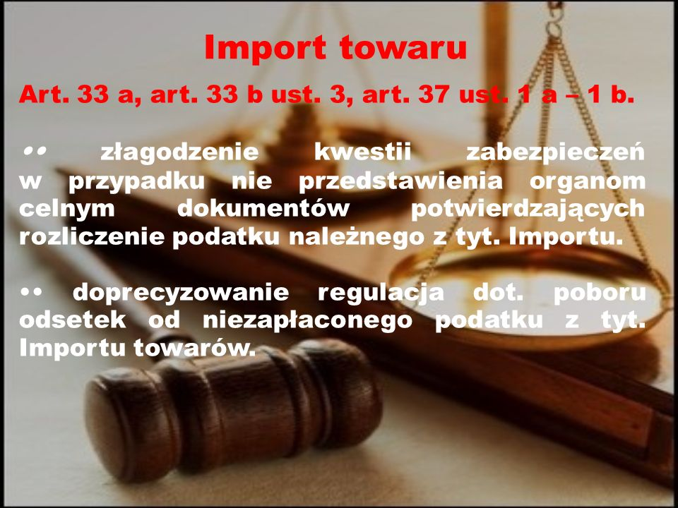 Import towaru Art. 33 a, art. 33 b ust. 3, art.