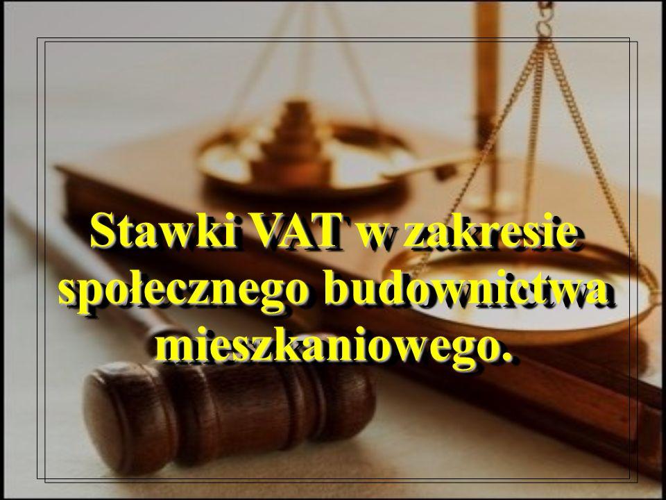 Stawki VAT w zakresie społecznego budownictwa mieszkaniowego.