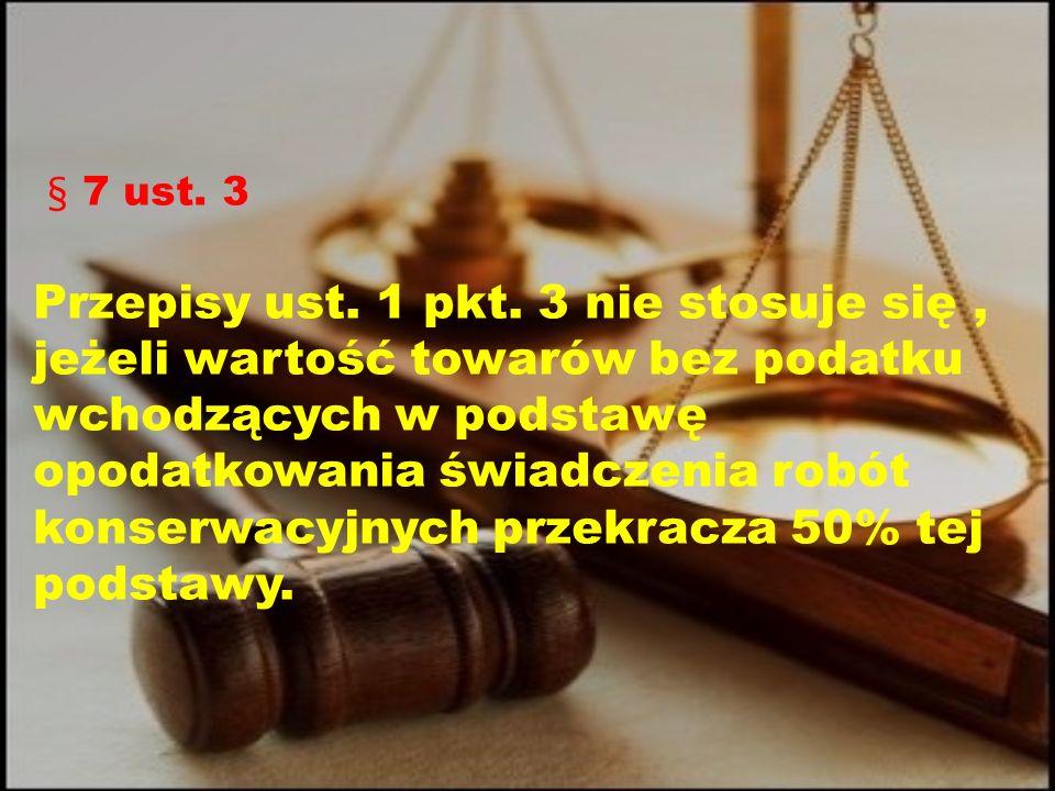 § 7 ust. 3 Przepisy ust. 1 pkt.