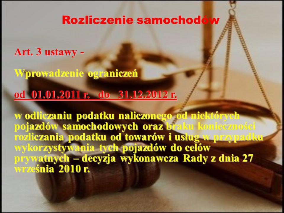 Rozliczenie samochodów Art. 3 ustawy - Wprowadzenie ograniczeń od 01.01.2011 r.
