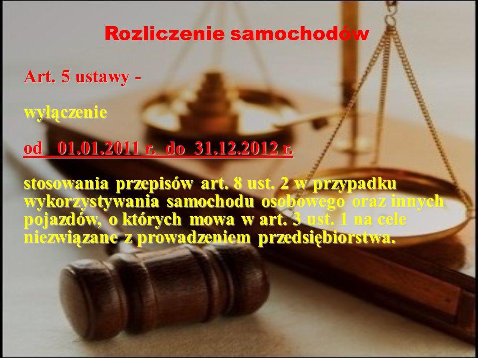 Rozliczenie samochodów Art. 5 ustawy - wyłączenie od 01.01.2011 r.