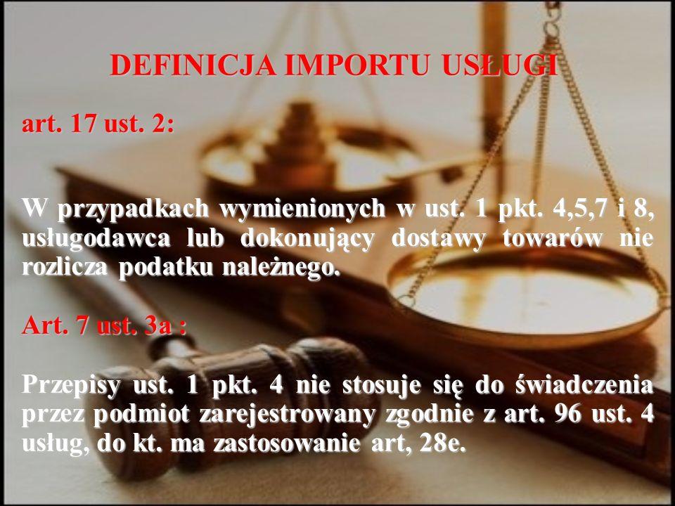 DEFINICJA IMPORTU USŁUGI art. 17 ust. 2: W przypadkach wymienionych w ust.