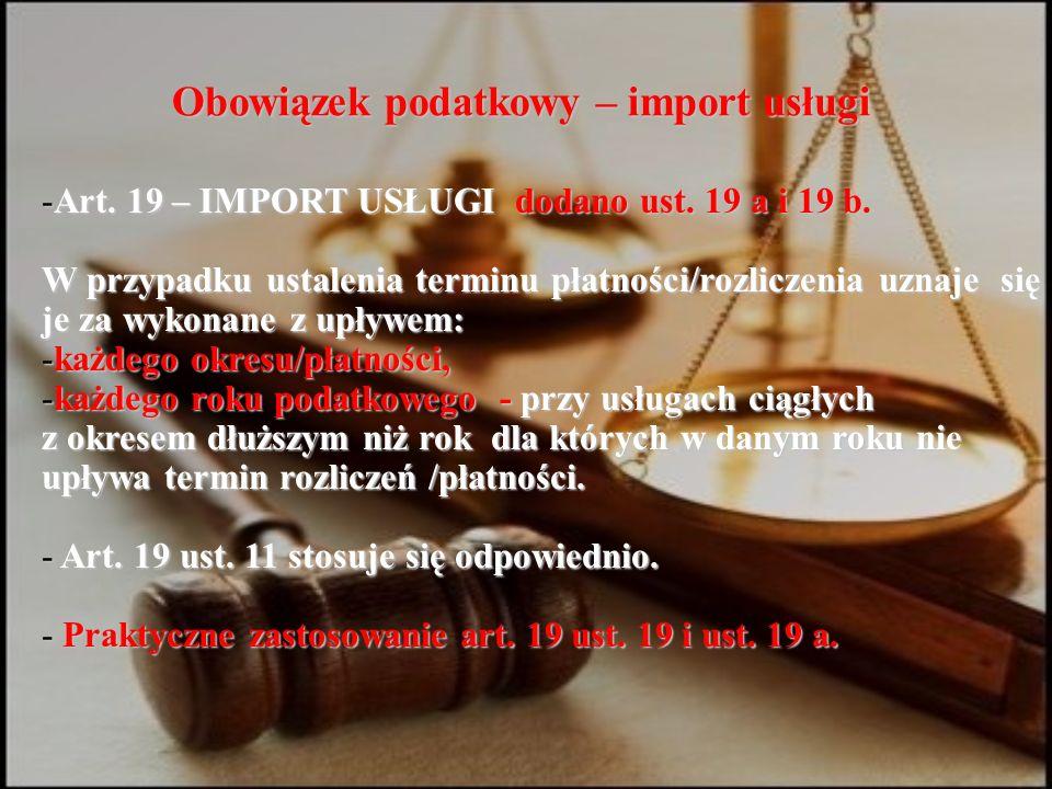 Obowiązek podatkowy – import usługi -Art. 19 – IMPORT USŁUGI dodano ust.