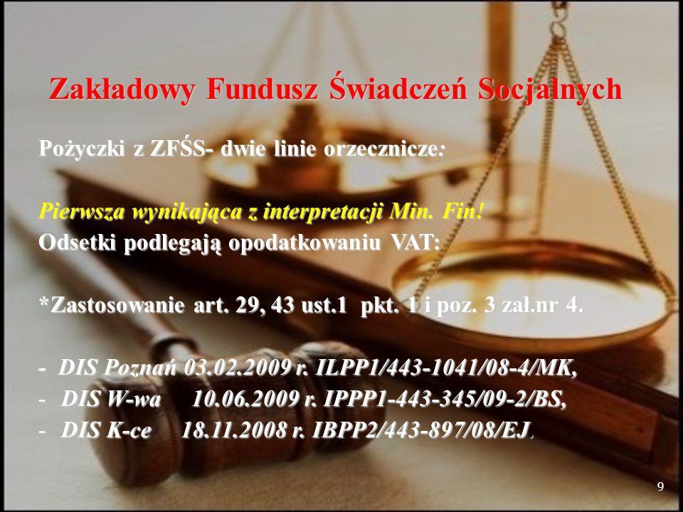 9 Zakładowy Fundusz Świadczeń Socjalnych Pożyczki z ZFŚS- dwie linie orzecznicze: Pierwsza wynikająca z interpretacji Min.