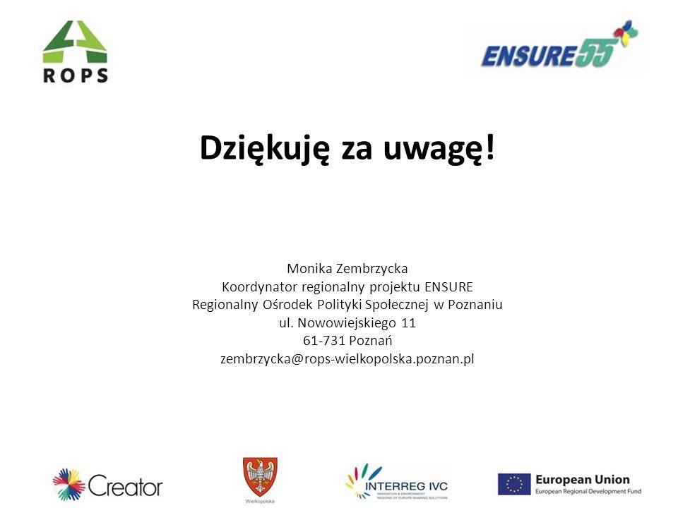 Dziękuję za uwagę! Monika Zembrzycka Koordynator regionalny projektu ENSURE Regionalny Ośrodek Polityki Społecznej w Poznaniu ul. Nowowiejskiego 11 61