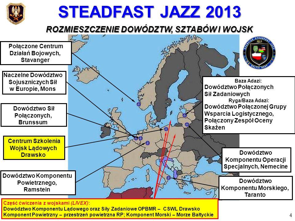 Państwa Członkowskie Sojuszu 22 Państwa Partnerskie 3 5 STEADFAST JAZZ 2013 STEADFAST JAZZ 2013