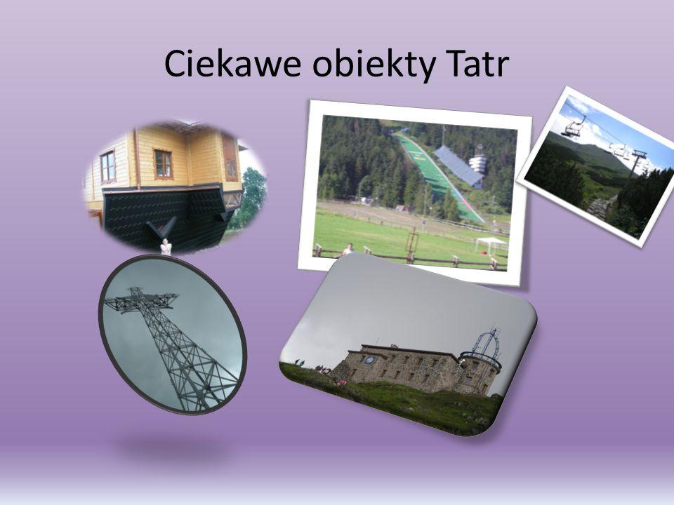 Ciekawe obiekty Tatr