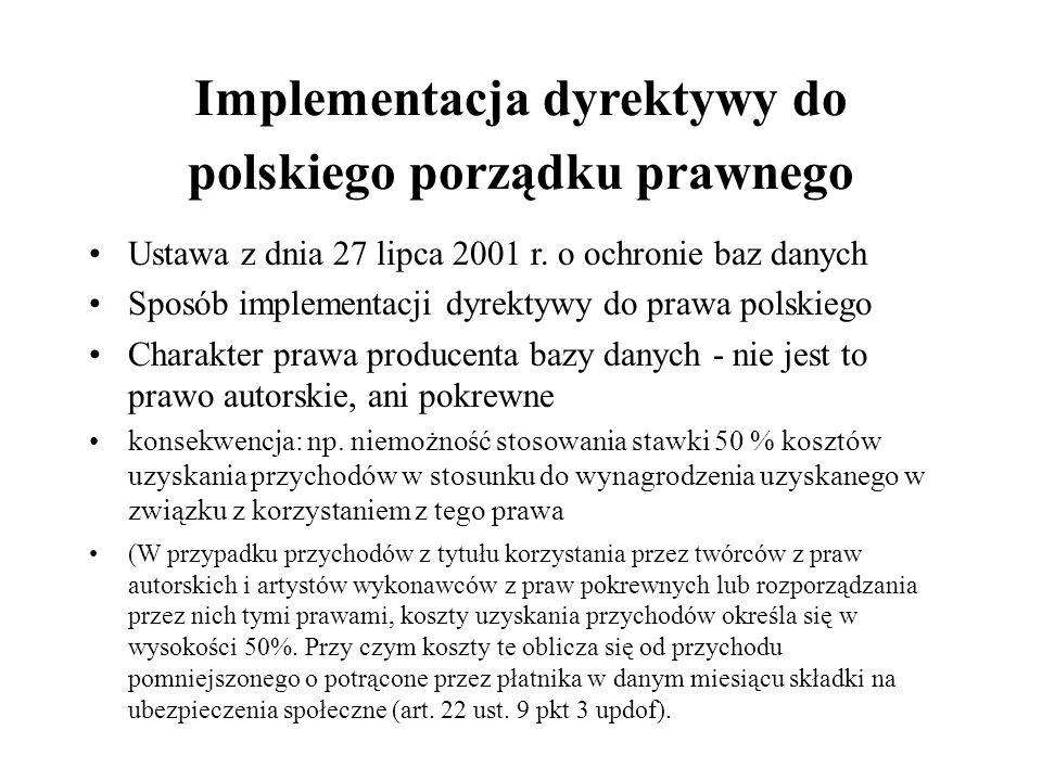 Implementacja dyrektywy do polskiego porządku prawnego Ustawa z dnia 27 lipca 2001 r.