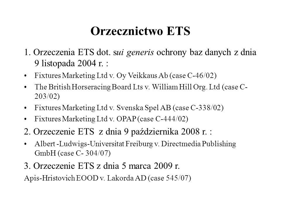 Orzecznictwo ETS 1. Orzeczenia ETS dot. sui generis ochrony baz danych z dnia 9 listopada 2004 r.