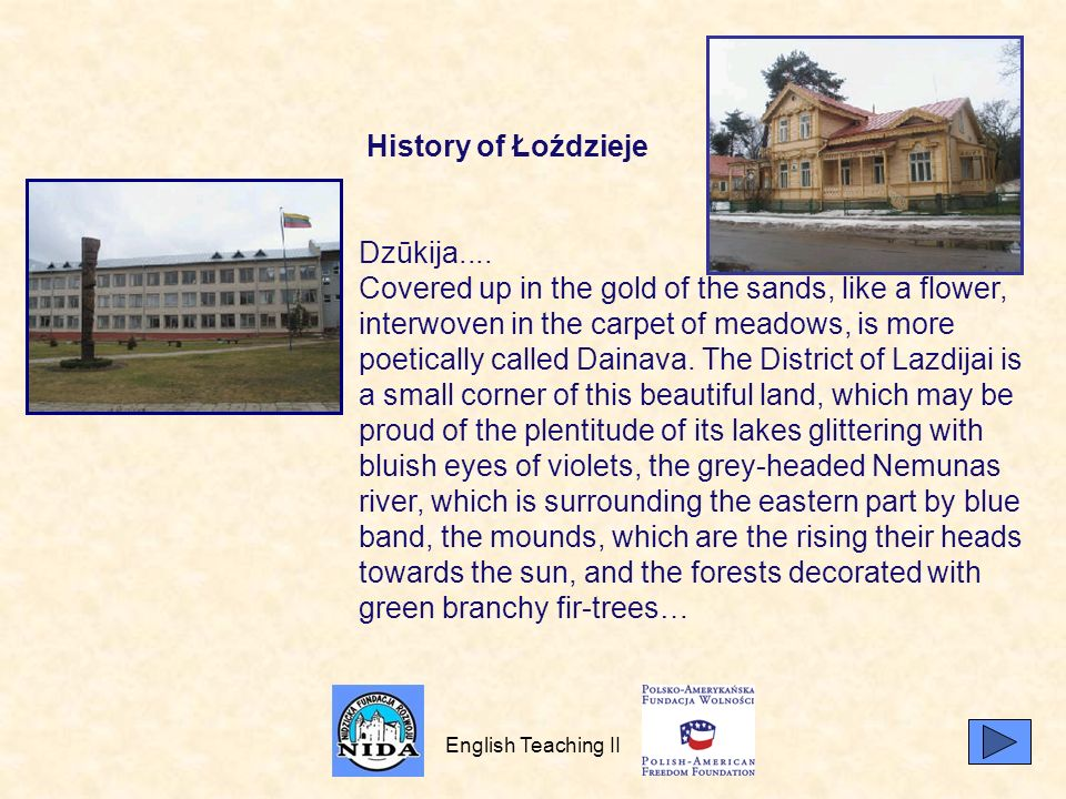 English Teaching II History of Łoździeje Dzūkija.... Covered up in the gold of the sands, like a flower, interwoven in the carpet of meadows, is more