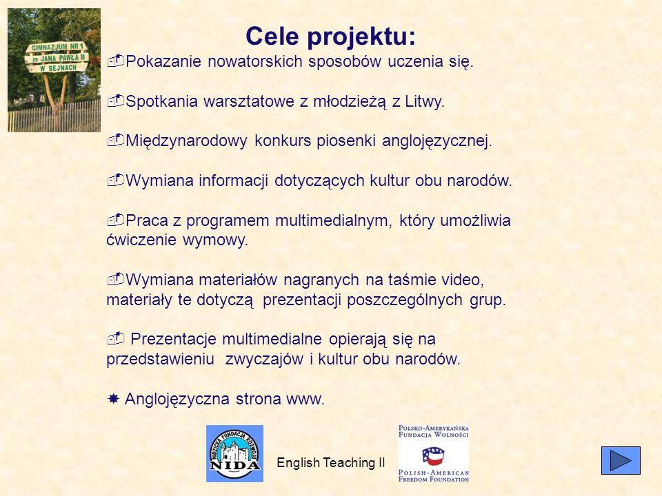 English Teaching II Cele projektu: Pokazanie nowatorskich sposobów uczenia się.