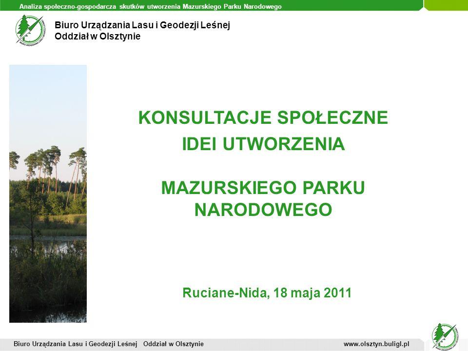 Biuro Urządzania Lasu i Geodezji Leśnej Oddział w Olsztynie Analiza społeczno-gospodarcza skutków utworzenia Mazurskiego Parku Narodowego KONSULTACJE