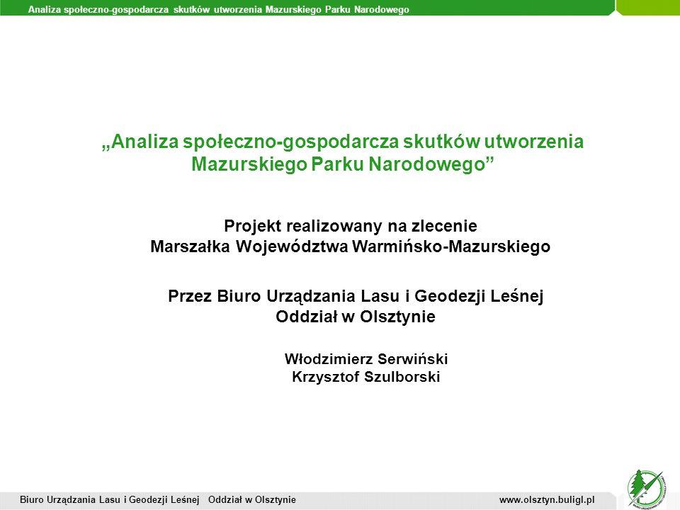 Analiza społeczno-gospodarcza skutków utworzenia Mazurskiego Parku Narodowego Projekt realizowany na zlecenie Marszałka Województwa Warmińsko-Mazurski