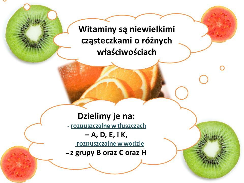 Witaminy są niewielkimi cząsteczkami o różnych właściwościach Dzielimy je na: - rozpuszczalne w tłuszczach – A, D, E, i K, - rozpuszczalne w wodzie –