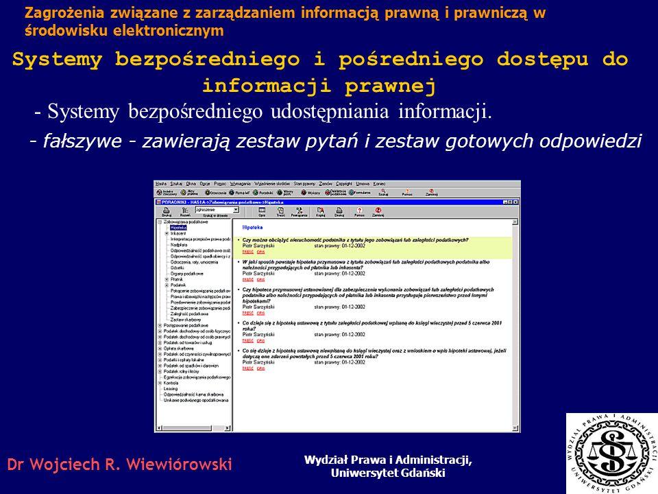 Dr Wojciech R. Wiewiórowski Systemy bezpośredniego i pośredniego dostępu do informacji prawnej Wydział Prawa i Administracji, Uniwersytet Gdański Zagr