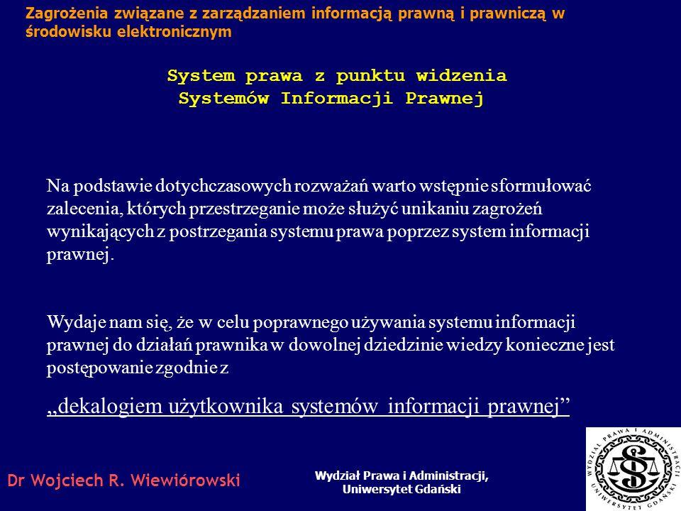 Dr Wojciech R. Wiewiórowski Relacje w prawniczych bazach danych Wydział Prawa i Administracji, Uniwersytet Gdański Zagrożenia związane z zarządzaniem