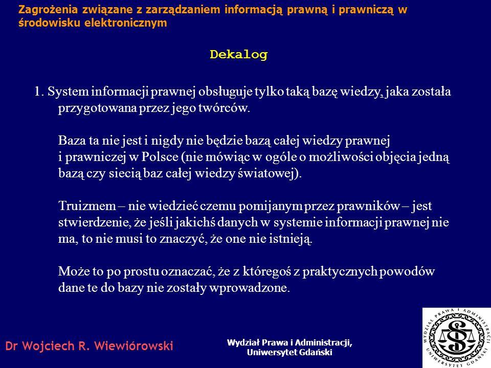 Dr Wojciech R. Wiewiórowski System prawa z punktu widzenia Systemów Informacji Prawnej Wydział Prawa i Administracji, Uniwersytet Gdański Zagrożenia z