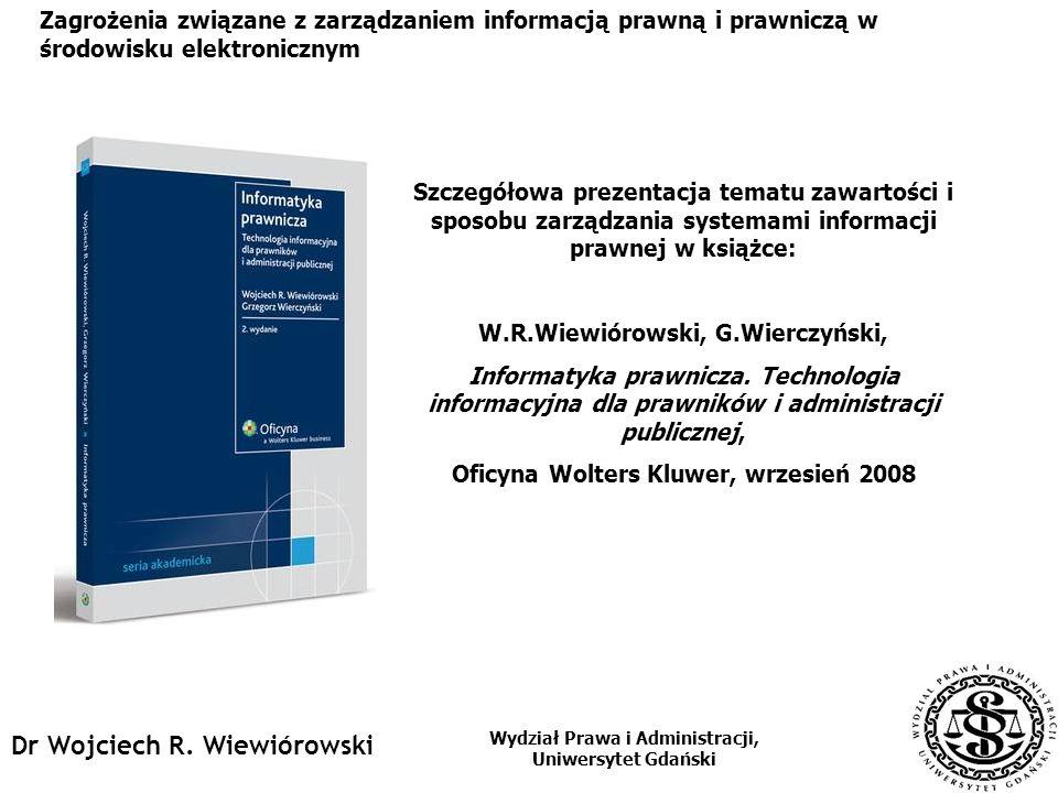 dr Wojciech R. Wiewiórowski ul. J.Bażyńskiego 6, pok 1032 80-952 Gdańsk +48-58-523 29 76 wojciech.wiewiorowski@mswia.gov.pl Dr Wojciech R. Wiewiórowsk