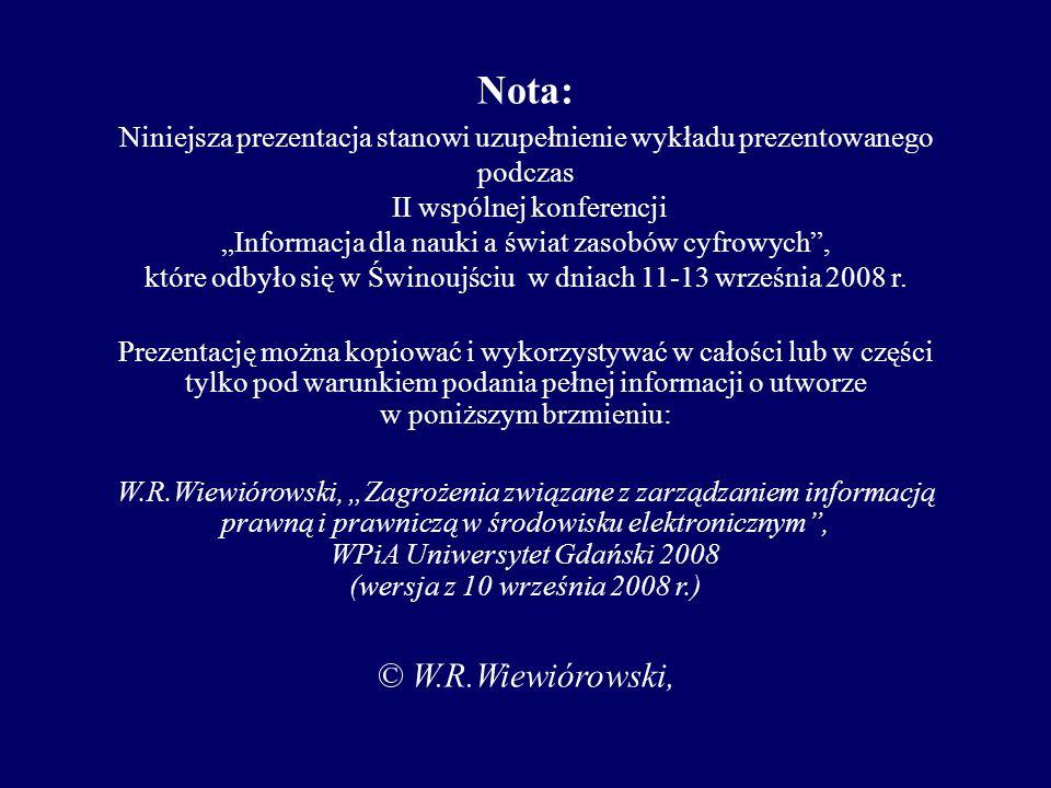 Pracownia Informatyki Prawniczej Wydział Prawa i Administracji Uniwersytetu Gdańskiego dr Wojciech R. Wiewiórowski ul. J.Bażyńskiego 6, pok 1032 80-95