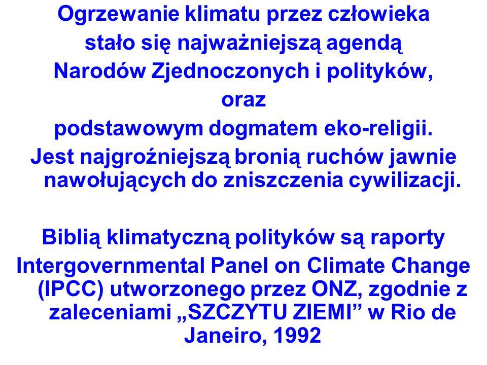 27 deklaracji Konferencji Szczyt Ziemi w Rio de Janeiro, 1992 jest fundamentem eko-religii i promocją zrównoważonego rozwoju czyli ograniczania wszystkiego, postulowanego przez Klub Rzymski (1972).