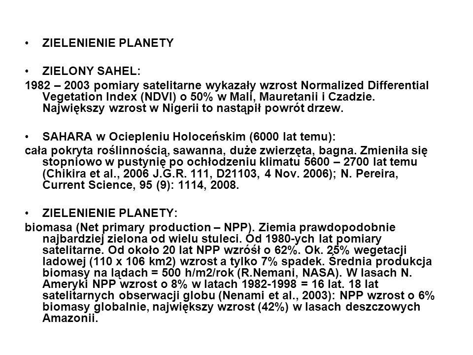ZIELENIENIE PLANETY ZIELONY SAHEL: 1982 – 2003 pomiary satelitarne wykazały wzrost Normalized Differential Vegetation Index (NDVI) o 50% w Mali, Maure