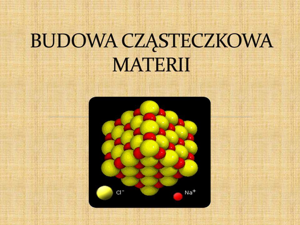 Materia - jest substancją, kt ó ra tworzy wszechświat.