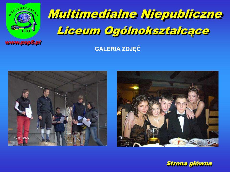 GALERIA ZDJĘĆ Strona główna www.psp5.pl Multimedialne Niepubliczne Liceum Ogólnokształcące