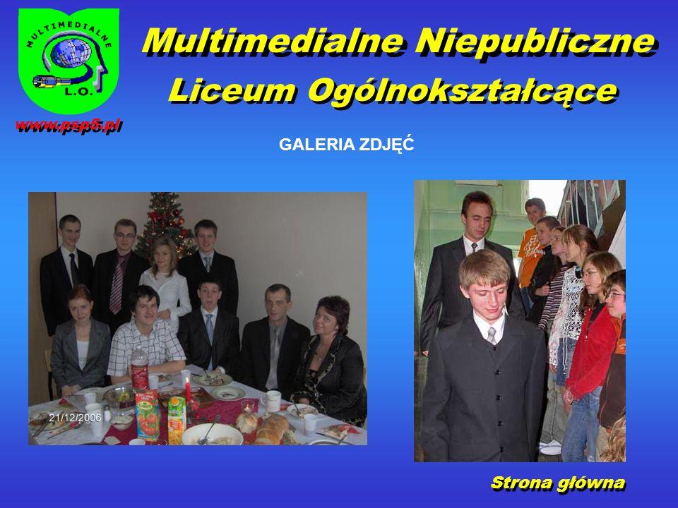 GALERIA ZDJĘĆ Strona główna Multimedialne Niepubliczne Liceum Ogólnokształcące www.psp5.pl